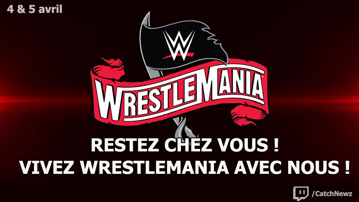 Vivez WrestleMania avec nous !