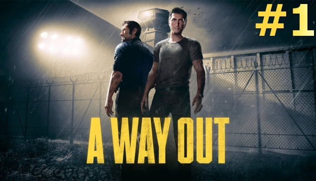 A Way Out #1 : On essaye de s'évader de prison !